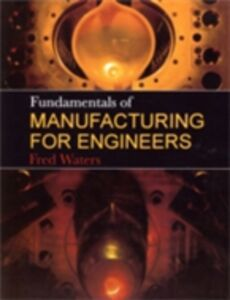 Ebook in inglese Fundamentals of Manufacturing For Engineers Waters, T F