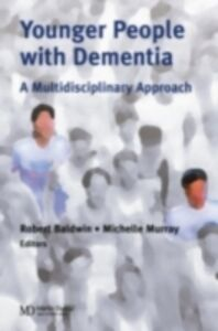 Ebook in inglese Younger People With Dementia Baldwin, Robert C. , Murray, Michelle