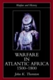Warfare in Atlantic Africa, 1500-1800
