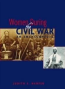 Ebook in inglese Women During the Civil War Harper, Judith E.