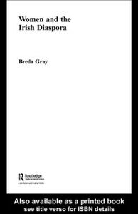Foto Cover di Women and the Irish Diaspora, Ebook inglese di BREDA GRAY, edito da Taylor and Francis