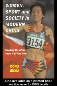 Ebook in inglese Women, Sport and Society in Modern China Jinxia, Dong