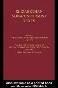 Ebook in inglese Writings of John Greenwood 1587-1590, together with the joint writings of Henry Barrow and John Greenwood 1587-1590 -, -
