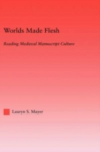 Ebook in inglese Worlds Made Flesh Mayer, Lauryn