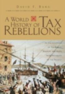 Foto Cover di World History of Tax Rebellions, Ebook inglese di David F. Burg, edito da Taylor and Francis