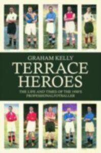 Ebook in inglese Terrace Heroes Kelly, Graham
