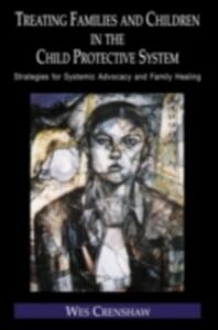 Ebook in inglese Treating Families and Children in the Child Protection System Crenshaw, Wes
