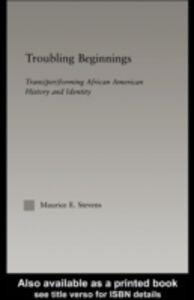 Ebook in inglese Troubling Beginnings Stevens, Maurice