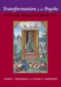 Foto Cover di Transformation of the Psyche, Ebook inglese di Joseph L. Henderson,Dyane N. Sherwood, edito da Taylor and Francis