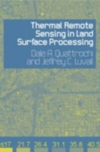 Ebook in inglese Thermal Remote Sensing in Land Surface Processing -, -