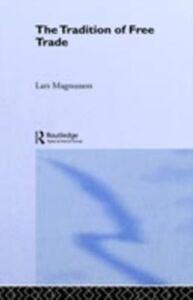 Foto Cover di Tradition of Free Trade, Ebook inglese di Lars Magnusson, edito da Taylor and Francis