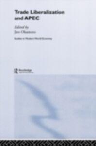 Foto Cover di Trade Liberalization and APEC, Ebook inglese di Jiro Okamoto, edito da Taylor and Francis