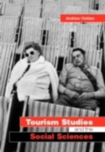 Foto Cover di Tourism Studies and the Social Sciences, Ebook inglese di Andrew Holden, edito da Taylor and Francis