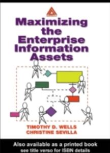 Ebook in inglese Maximizing The Enterprise Information Assets Sevilla, Christine , Wells, Timothy