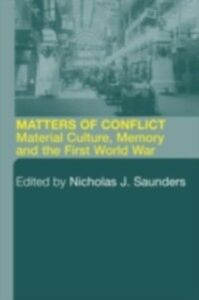 Ebook in inglese Matters of Conflict Saunders, Nicholas J.