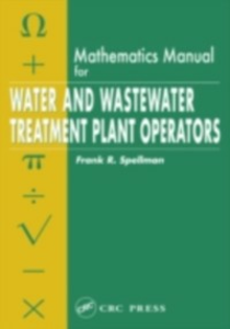 Ebook in inglese Mathematics Manual for Water and Wastewater Treatment Plant Operators Spellman, Frank R.