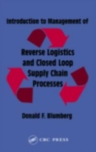 Foto Cover di Introduction to Management of Reverse Logistics and Closed Loop Supply Chain Processes, Ebook inglese di Donald F. Blumberg, edito da CRC Press