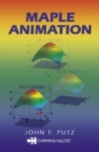 Foto Cover di Maple Animation, Ebook inglese di John F. Putz, edito da CRC Press