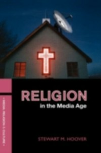 Ebook in inglese Religion in the Media Age Hoover, Stewart M.