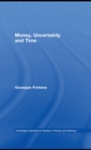 Ebook in inglese Money, Uncertainty and Time Fontana, Giuseppe