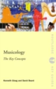 Ebook in inglese Musicology: The Key Concepts Beard, David , Gloag, Kenneth