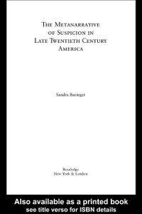 Foto Cover di Metanarrative of Suspicion in Late Twentieth-Century America, Ebook inglese di Sandra Baringer, edito da Taylor and Francis