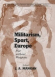 Foto Cover di Militarism, Sport, Europe, Ebook inglese di  edito da Taylor and Francis