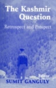 Foto Cover di Kashmir Question, Ebook inglese di Sumit Ganguly, edito da Taylor and Francis