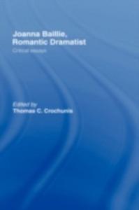 Ebook in inglese Joanna Baillie, Romantic Dramatist Crochunis, Thomas C.