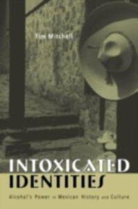 Foto Cover di Intoxicated Identities, Ebook inglese di Tim Mitchell, edito da Taylor and Francis