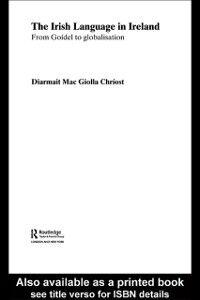 Foto Cover di Irish Language in Ireland, Ebook inglese di Diarmait Mac Giolla Chriost, edito da Taylor and Francis