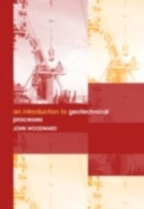 Foto Cover di Introduction to Geotechnical Processes, Ebook inglese di John Woodward, edito da Taylor and Francis
