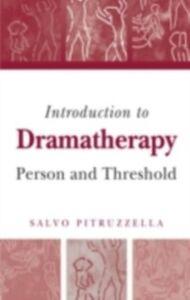 Foto Cover di Introduction to Dramatherapy, Ebook inglese di Salvo Pitruzzella, edito da Taylor and Francis