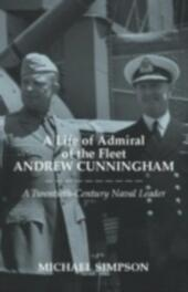 Life of Admiral of the Fleet Andrew Cunningham