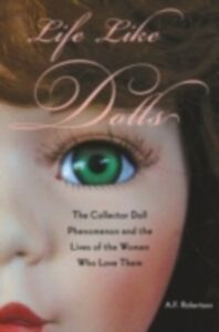 Ebook in inglese Life Like Dolls Robertson, A. F.
