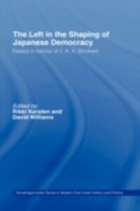 Ebook in inglese Left in the Shaping of Japanese Democracy