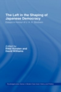 Ebook in inglese Left in the Shaping of Japanese Democracy -, -