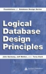 Ebook in inglese Logical Database Design Principles Clark, Terry , Garmany, John , Walker, Jeff