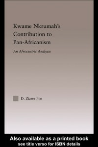 Ebook in inglese Kwame Nkrumah's Contribution to Pan-African Agency Poe, Daryl Zizwe