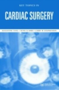 Ebook in inglese Key Topics in Cardiac Surgery Ohri, Sunil K. , Stephenson, Larry W. , Tang, Augustine T.M.