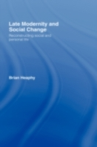 Ebook in inglese Late Modernity and Social Change Heaphy, Brian
