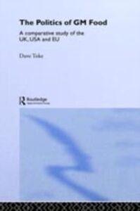 Foto Cover di Politics of GM Food, Ebook inglese di Dave Toke, edito da Taylor and Francis