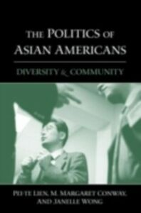 Ebook in inglese Politics of Asian Americans Conway, M. Margaret , Lien, Pei-te , Wong, Janelle
