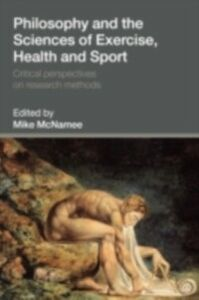 Ebook in inglese Philosophy and the Sciences of Exercise, Health and Sport -, -
