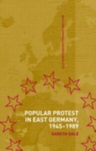 Ebook in inglese Popular Protest in East Germany Dale, Gareth