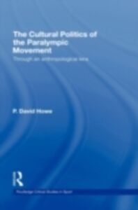 Ebook in inglese Cultural Politics of the Paralympic Movement Howe, David