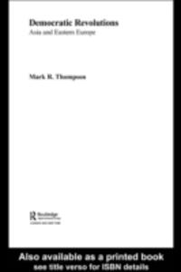 Ebook in inglese Democratic Revolutions Thompson, Mark R.