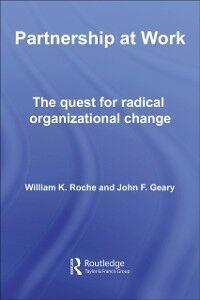 Foto Cover di Partnership at Work, Ebook inglese di John F. Geary,William K Roche, edito da Taylor and Francis