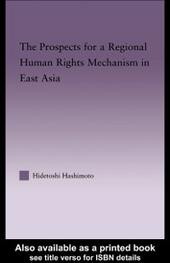 Prospects for a Regional Human Rights Mechanism in East Asia