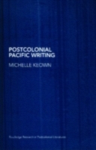 Ebook in inglese Postcolonial Pacific Writing Keown, Michelle